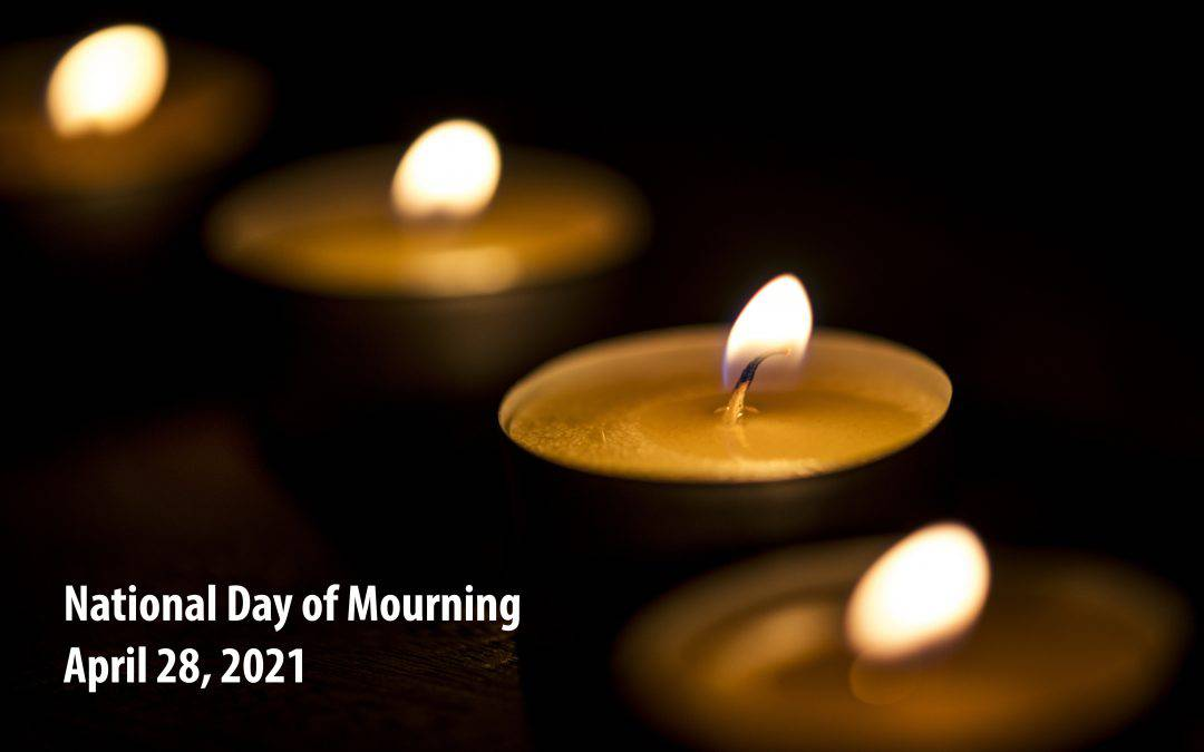National Day of Mourning, April 28, 2021